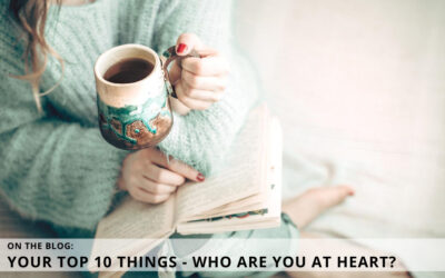 Your Top Ten Things – Who Are You At Heart?