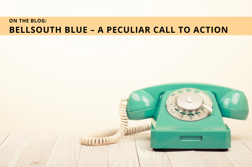 BellSouth Blue – A Peculiar Call to Action