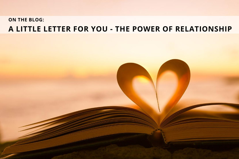 A Little Letter for You – The Power of Relationship