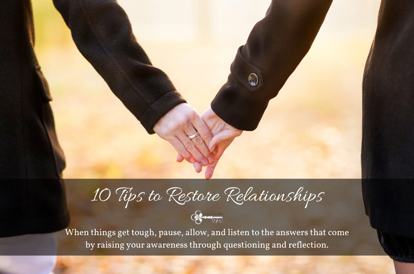 10 TIPS TO RESTORE RELATIONSHIPS